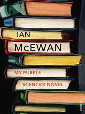 McEwan, I: My Purple Scented Novel