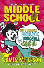 Middle School 04: How I Survived Bullies, Broccoli, and Snake Hill