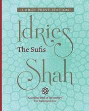 The Sufis (Large Print Edition)
