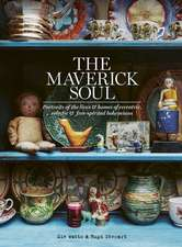Maverick Soul:  A Celebration of Bohemian Interiors