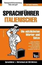 Sprachfuhrer Deutsch-Italienisch Und Mini-Worterbuch Mit 250 Wortern
