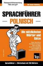 Sprachfuhrer Deutsch-Polnisch Und Mini-Worterbuch Mit 250 Wortern
