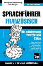 Sprachfuhrer Deutsch-Franzosisch Und Thematischer Wortschatz Mit 3000 Wortern
