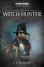 Witch Hunter: The Mathias Thulmann Trilogy