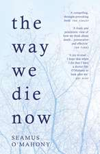 The Way We Die Now