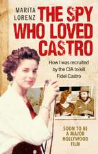 The Spy Who Loved Castro