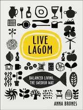 Live Lagom: Live Lagom