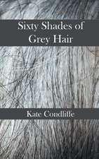 Sixty Shades of Grey Hair