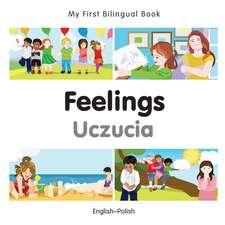 My First Bilingual Book - Feelings - Polish-english