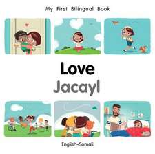 My First Bilingual Book-Love (English-Somali)