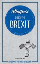 Bluffer's Guide to Brexit: Instant Wit and Wisdom