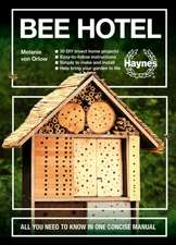 Bee Hotels: All You Need to Know in One Concise Manual: Create Homes for Insects - Simple and Easy to Make - Easy-To-Follow Instru
