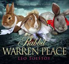 Rabbit Warren Peace: Burrowed from the Classics