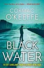 O'Keeffe, C: Black Water