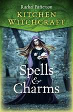 Kitchen Witchcraft: Spells & Charms