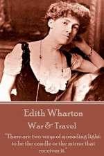 Edith Wharton - War & Travel