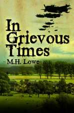 In Grievous Times