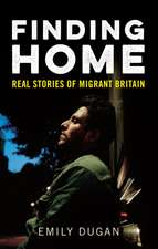 Finding Home: The Real Stories of Migrant Britain