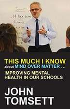 This Much I Know about Mind Over Matter...Improving Mental Health in Our Schools