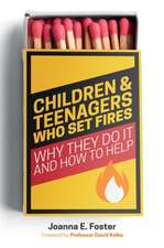 CHILDREN AND TEENAGERS WHO SET FIRE
