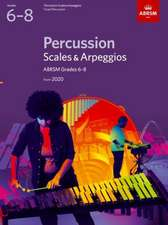 Percussion Scales & Arpeggios, ABRSM Grades 6-8: from 2020