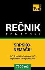 Srpsko-Nemacki Tematski Recnik - 7000 Korisnih Reci