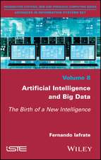 Artificial Intelligence and Big Data: The Birth of a New Intelligence