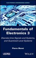 Fundamentals of Electronics 3: Discrete–time Signals and Systems, and Quantized Level Systems