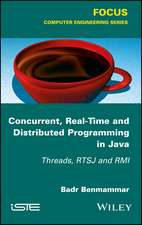 Concurrent, Real–Time and Distributed Programming in Java: Threads, RTSJ and RMI