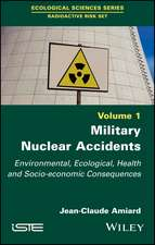 Military Nuclear Accidents: Environmental, Ecological, Health and Socio–economic Consequences