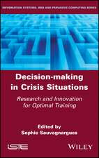 Decision–Making in Crisis Situations: Research and Innovation for Optimal Training