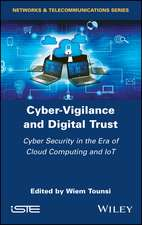 Cyber–Vigilance and Digital Trust: Cyber Security in the Era of Cloud Computing and IoT