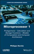 Microprocessor 1: Prolegomena – Calculation and Storage Functions – Models of Computation and Computer Architecture
