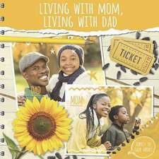 Duhig, H: Living With Mum, Living With Dad