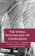 Moral Psychology of Compassion