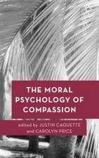 Moral Psychology of Compassion