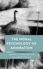 Moral Psychology of Admiration