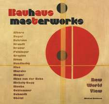 Bauhaus Masterworks: New World View