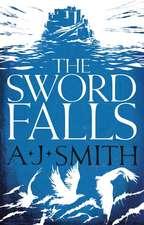 A.J. Smith, S: The Sword Falls