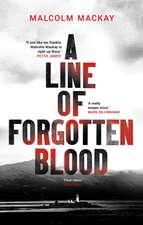 Mackay, M: Line of Forgotten Blood