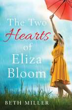 The Two Hearts of Eliza Bloom: Charming, Feel Good and Absolutely Unforgettable