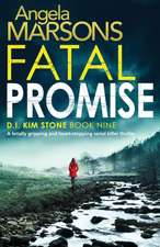 Fatal Promise: A Totally Gripping and Heart-Stopping Serial Killer Thriller