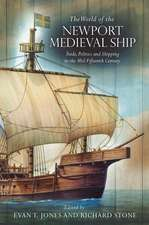 The World of the Newport Medieval Ship: Trade, Politics and Shipping in the Mid-Fifteenth Century