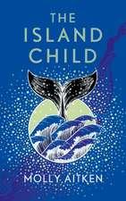Aitken, M: The Island Child