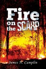 Fire on the Scarp