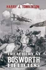 Treachery at Bosworth Field 1485