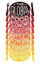 The Global Food Economy: The Intensifying Battle for the Future of Farming
