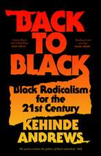 Back to Black: Retelling Black Radicalism for the 21st Century