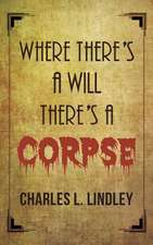 Where There's A Will There's A Corpse