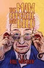 Man Opposite Has Died
